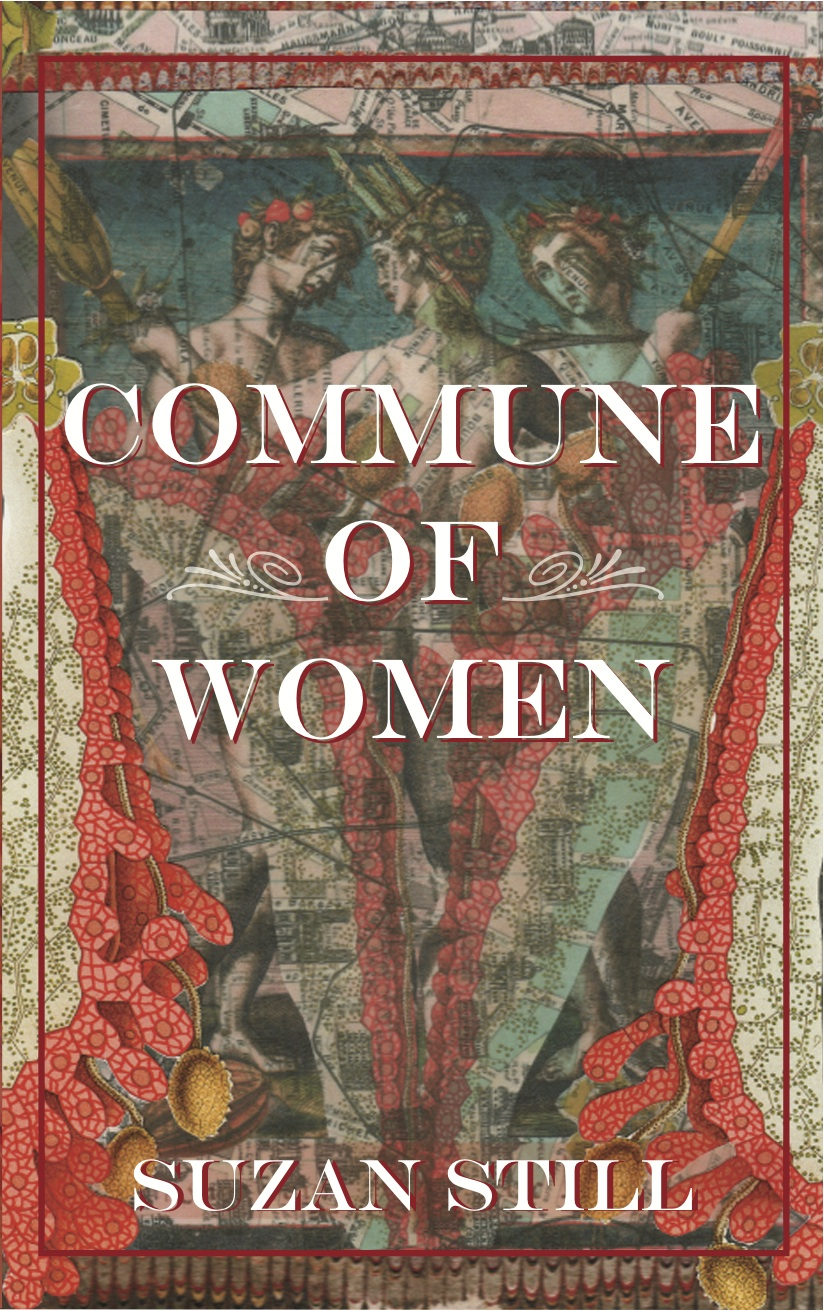 Commune Of Women By: Suzan Still