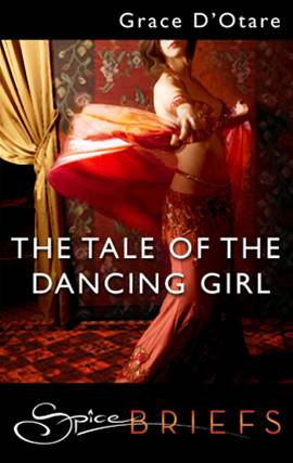 The Tale of the Dancing Girl By: Grace D'Otare