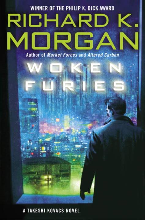 Woken Furies By: Richard K. Morgan
