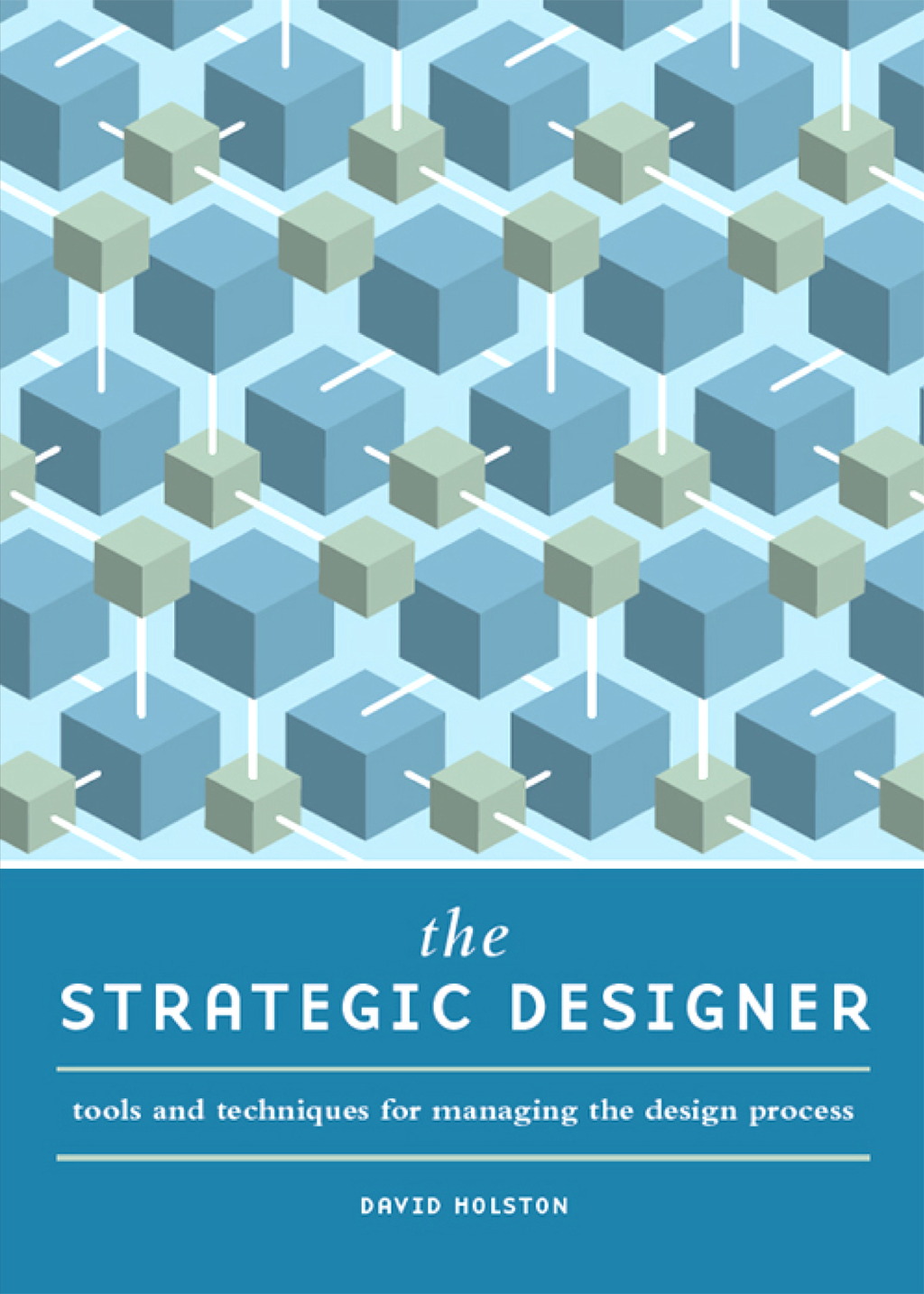 The Strategic Designer By: David Holston