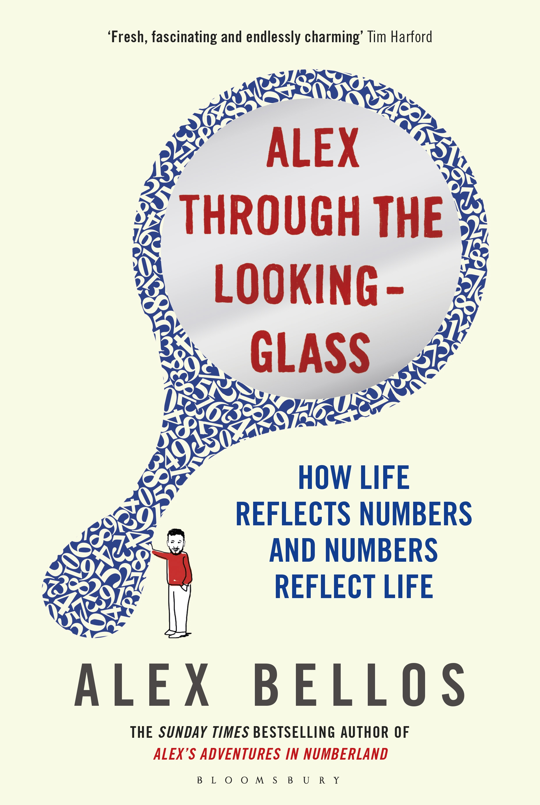 Alex Through the Looking-Glass How Life Reflects Numbers and Numbers Reflect Life