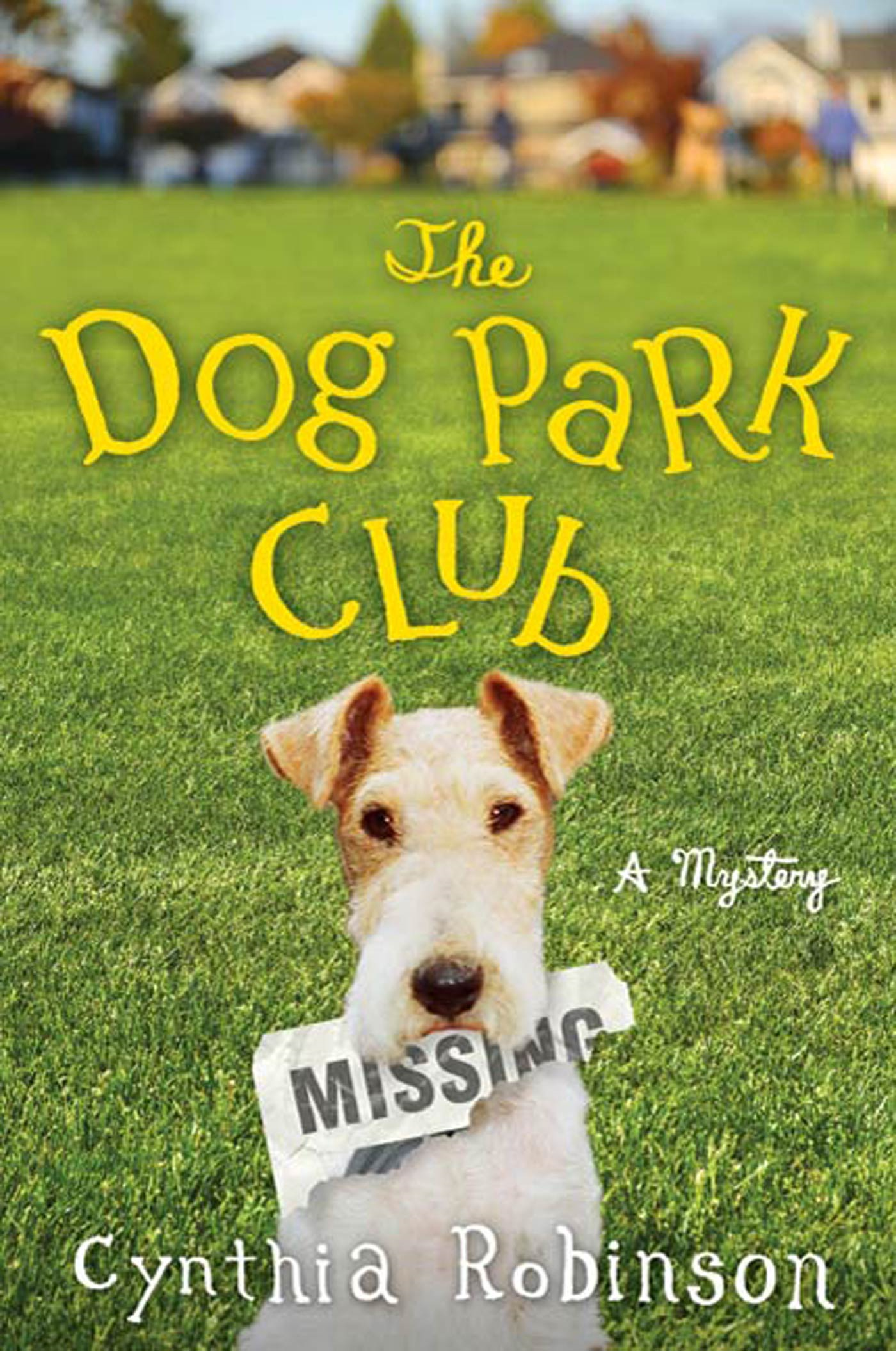 The Dog Park Club By: Cynthia Robinson