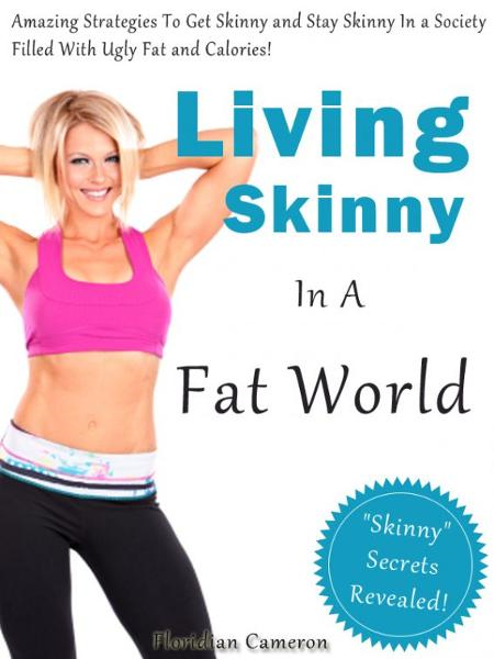 Living Skinny In A Fat World