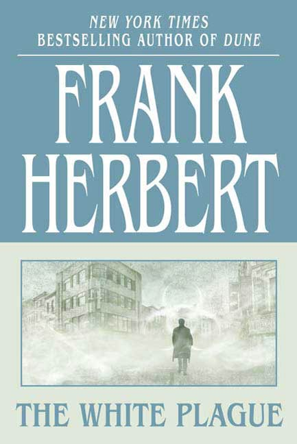 The White Plague By: Frank Herbert