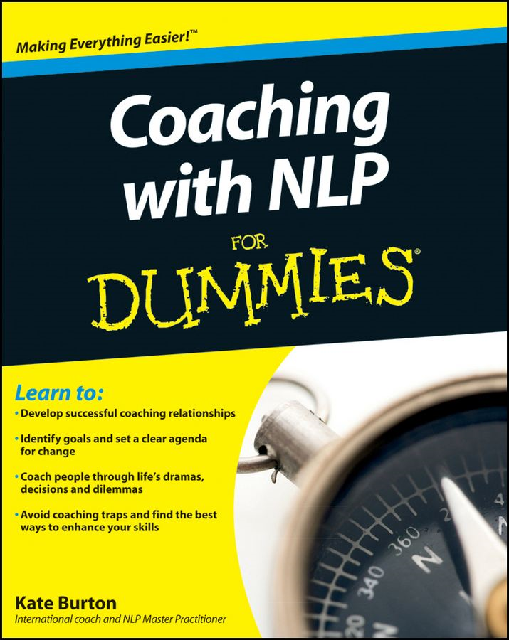 Coaching With NLP For Dummies By: Kate Burton
