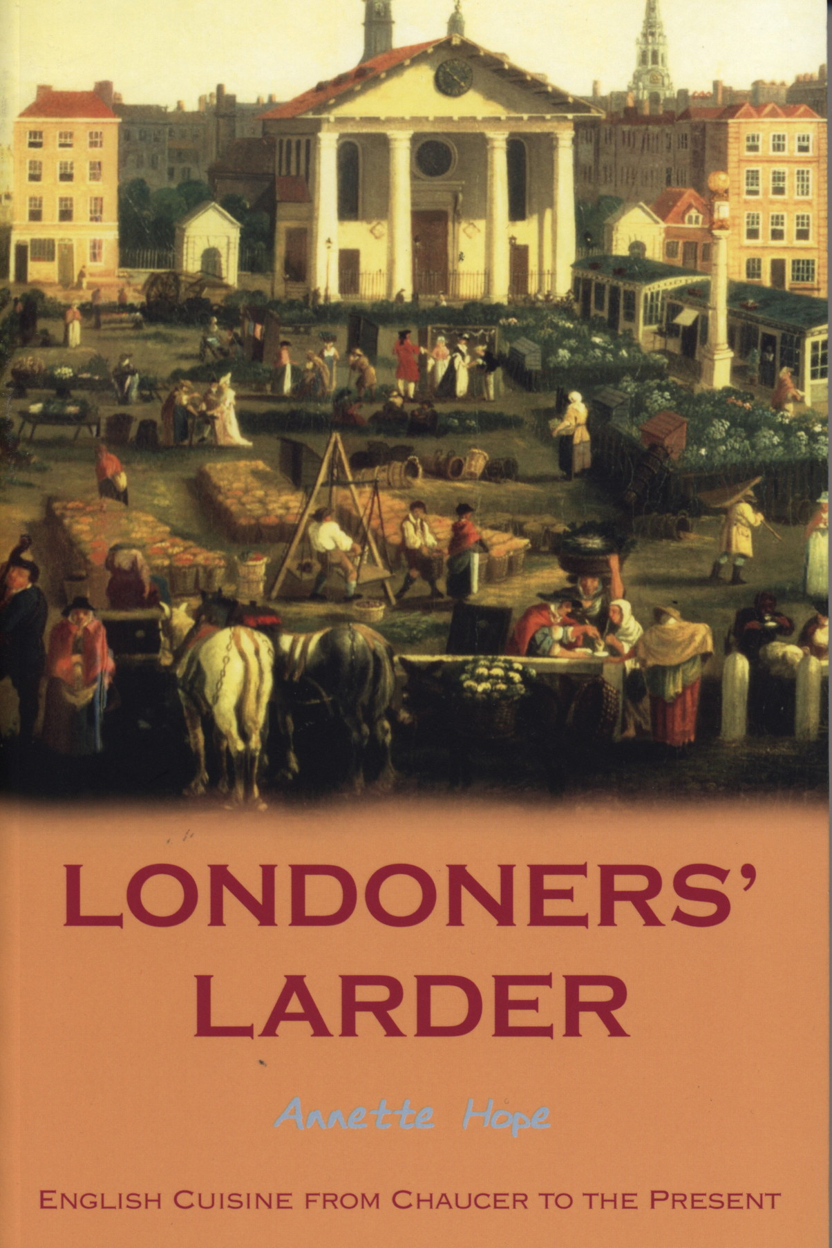 Londoners' Larder English Cuisine from Chaucer to the Present