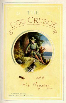- The Dog Crusoe and His Master