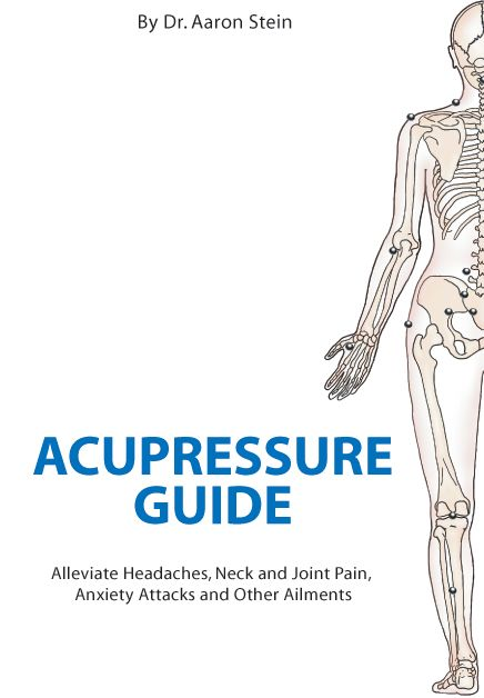 Acupressure Guide: Alleviate Headaches, Neck And Joint Pain, Anxiety Attacks And Other Ailments (Print Isbn 1420812351) (Mobi Health)