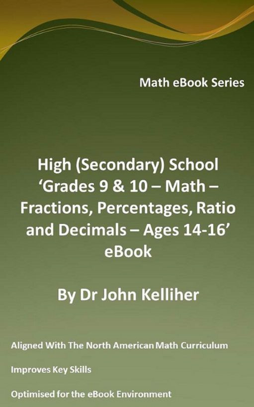 High (Secondary) School 'Grades 9 & 10 - Math – Fractions, Percentages, Ratio and Decimals – Ages 14-16' eBook