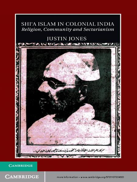 Shi'a Islam in Colonial India Religion,  Community and Sectarianism
