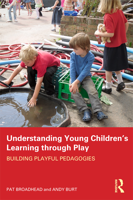 Understanding Young Children?s Learning through Play Building playful pedagogies