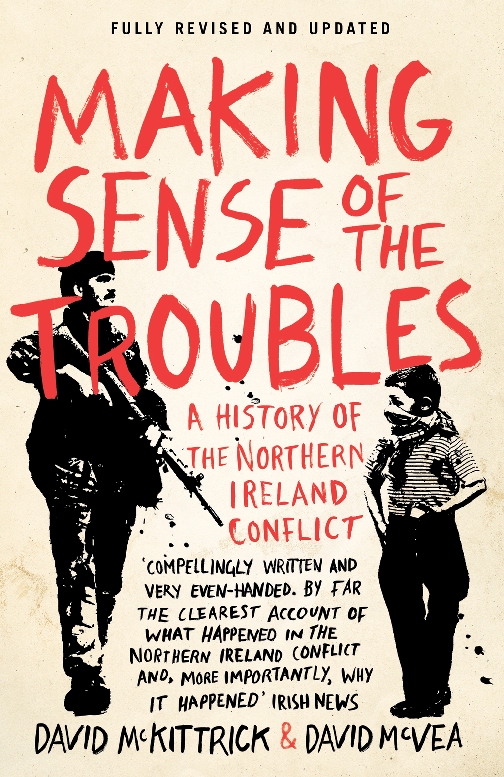 Making Sense of the Troubles A History of the Northern Ireland Conflict