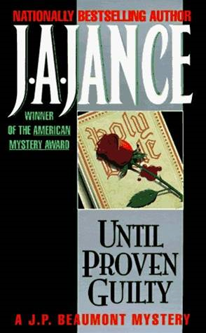 Until Proven Guilty By: J. A. Jance