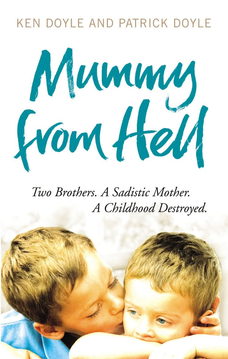 Mummy from Hell Two Brothers. A Sadistic Mother. A Childhood Destroyed.