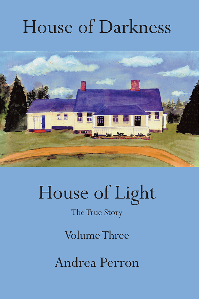 House of Darkness House of Light The True Story Volume Three