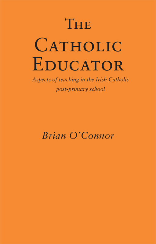 The Catholic Educator: Aspects of teaching in the Irish Catholic post-primary school