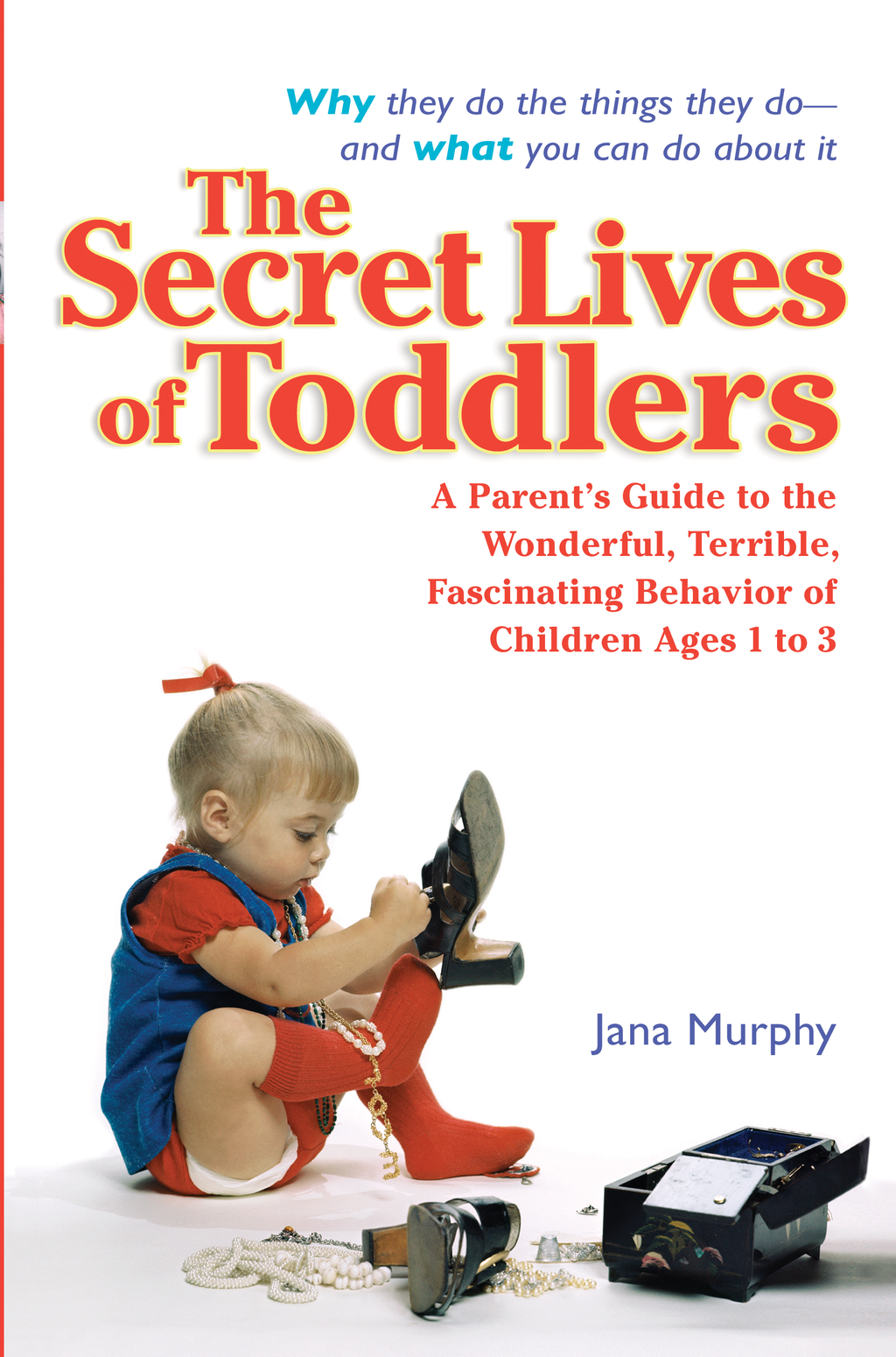 The Secret Lives of Toddlers By: Jana Murphy