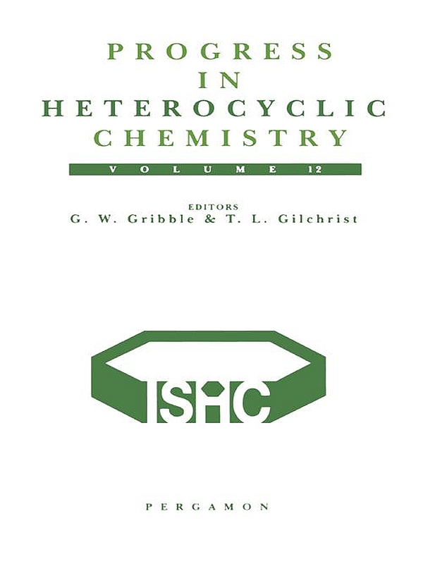 Progress in Heterocyclic Chemistry,  Volume 12 A critical review of the 1999 literature preceded by three chapters on current heterocyclic topics
