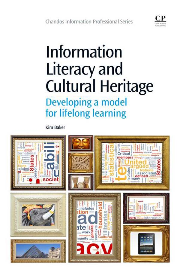 Information Literacy and Cultural Heritage Developing a Model for Lifelong Learning