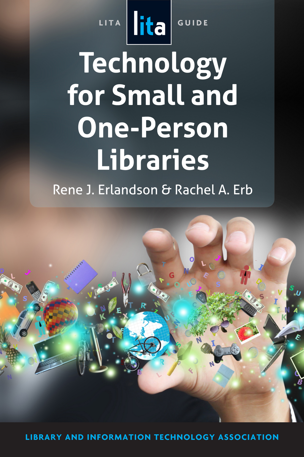 Technology for Small and One-Person Libraries A LITA Guide