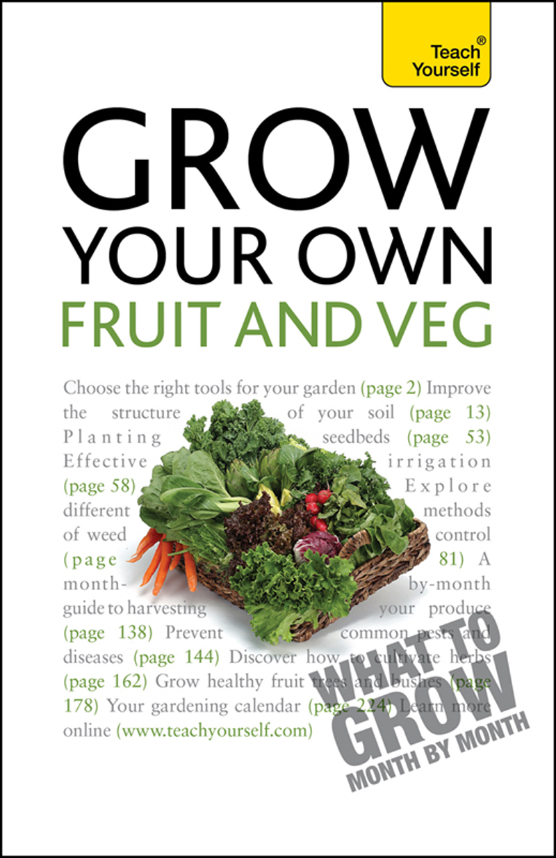 Grow Your Own Fruit and Veg: Teach Yourself