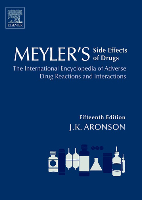 Meyler's Side Effects of Drugs The International Encyclopedia of Adverse Drug Reactions and Interactions