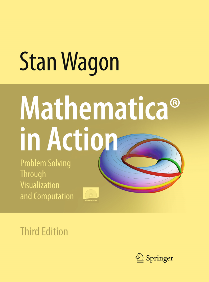 Mathematica® in Action Problem Solving Through Visualization and Computation