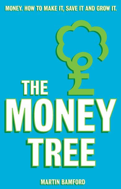 The Money Tree Money. How to make it,  save it and grow it.
