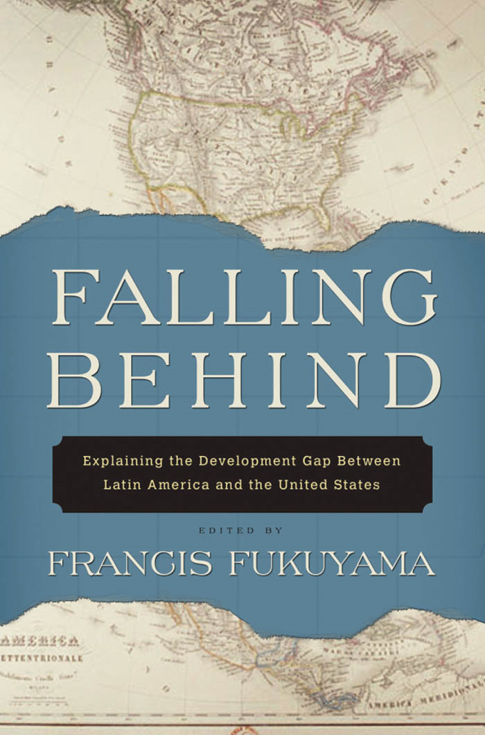 Falling Behind:Explaining the Development Gap Between Latin America and the United States  By: