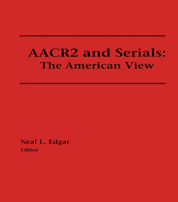 AACR2 and Serials The American View
