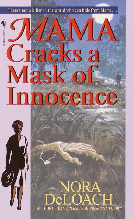 Mama Cracks a Mask of Innocence By: Nora Deloach