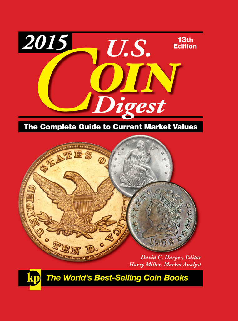 2015 U.S. Coin Digest The Complete Guide to Current Market Values