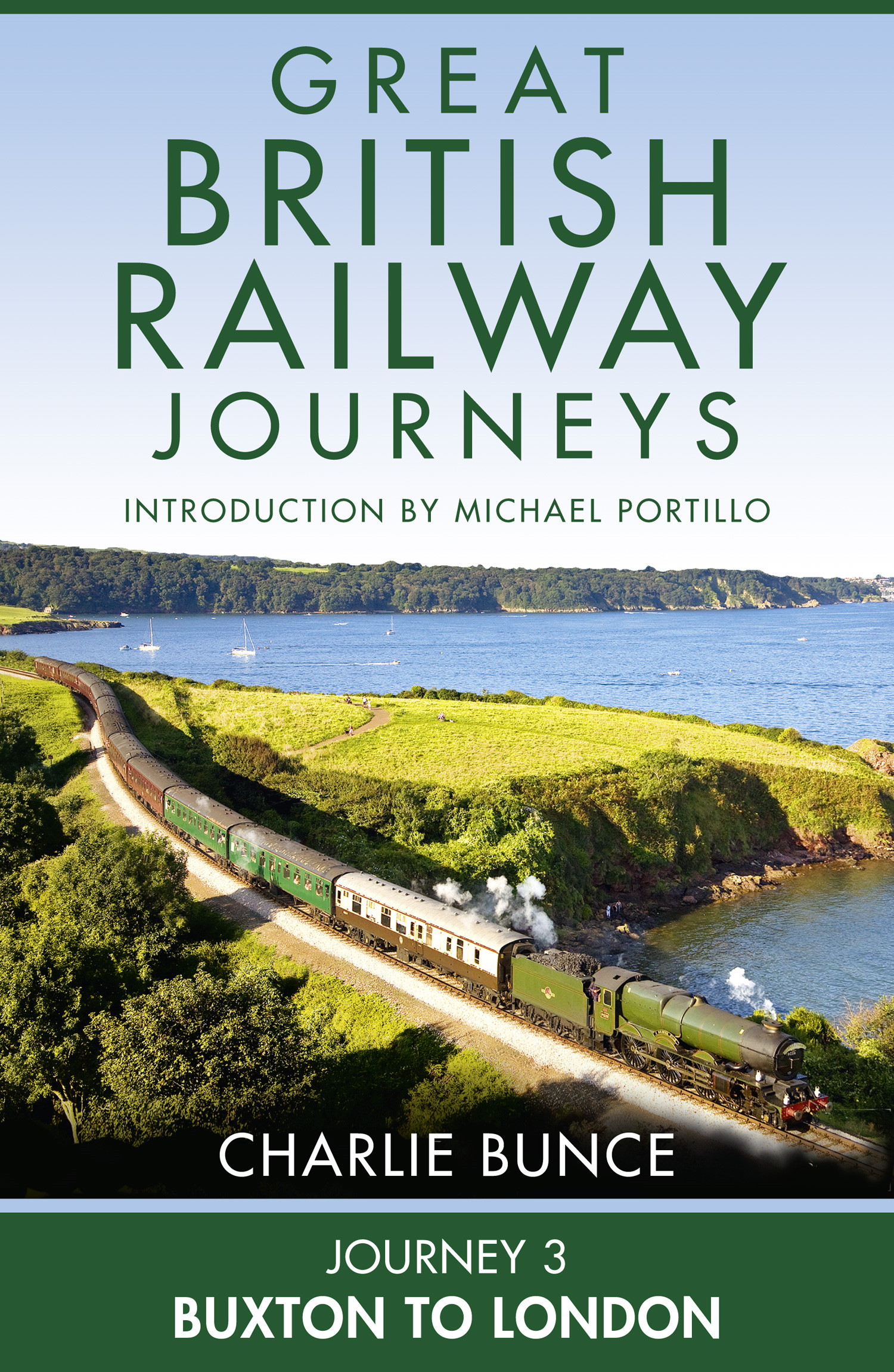 Journey 3: Buxton to London (Great British Railway Journeys,  Book 3)
