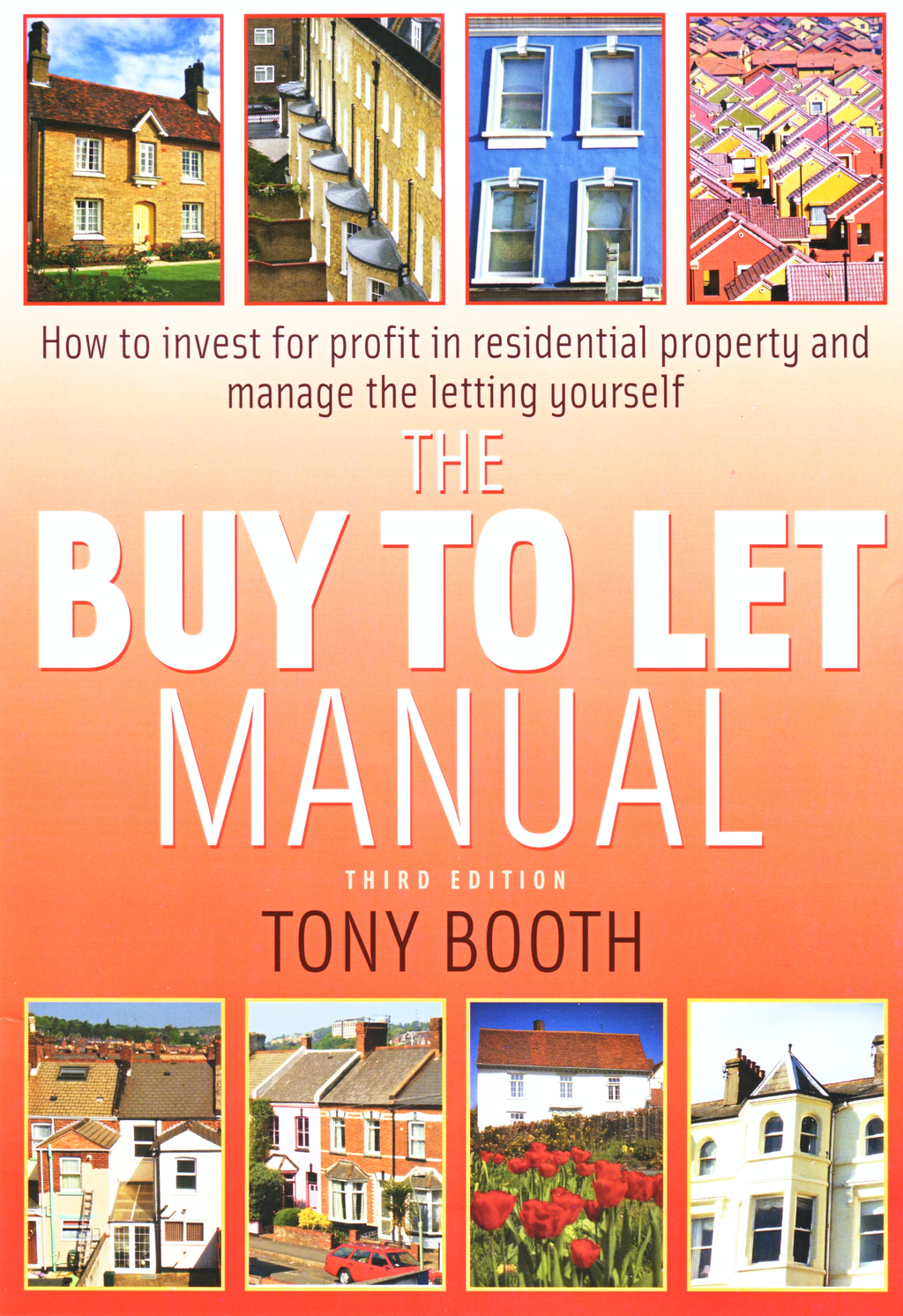 The buy To Let Manual How to invest for profit in residential property and manage the letting yourself