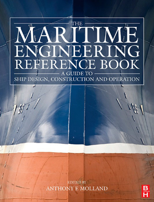 The Maritime Engineering Reference Book A Guide to Ship Design,  Construction and Operation