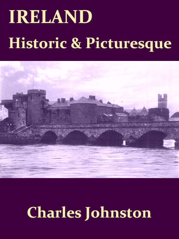 Ireland, Historic and Picturesque [Illustrated]