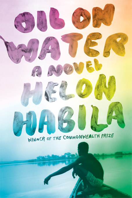 Oil on Water: A Novel By: Helon Habila