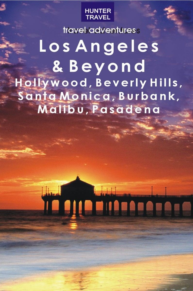 Los Angeles & Beyond: Hollywood, Beverly Hills, Santa Monica, Burbank, Malibu, Pasadena