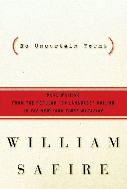 No Uncertain Terms By: William Safire