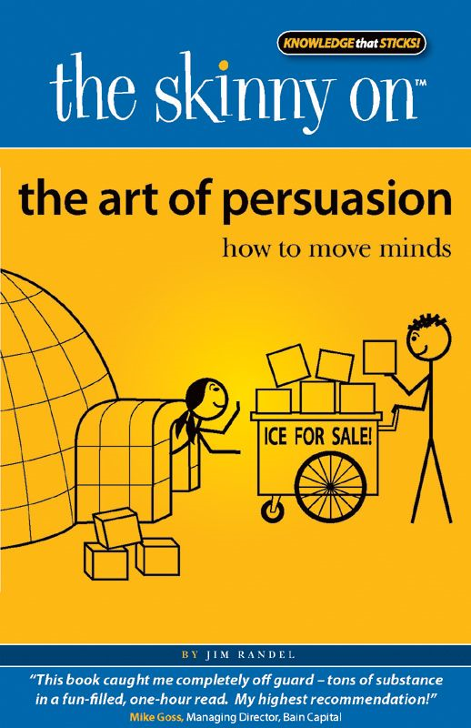 The Skinny on The Art of Persuasion
