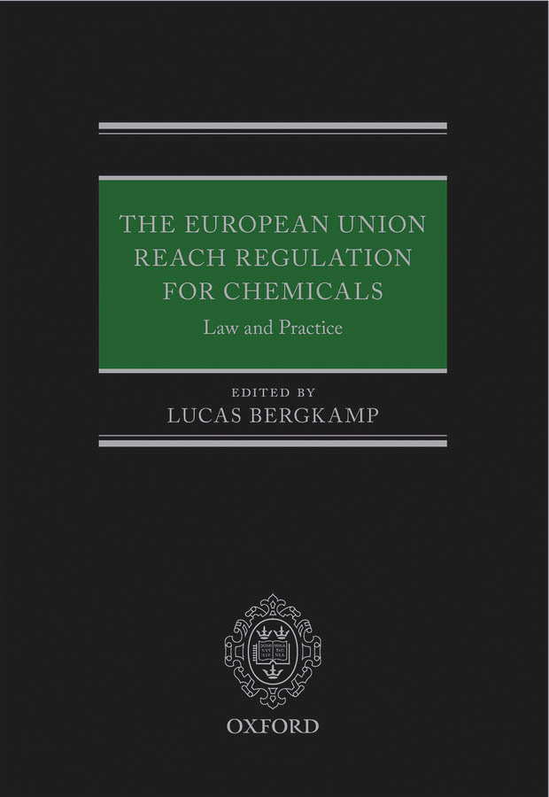 The European Union REACH Regulation for Chemicals: Law and Practice