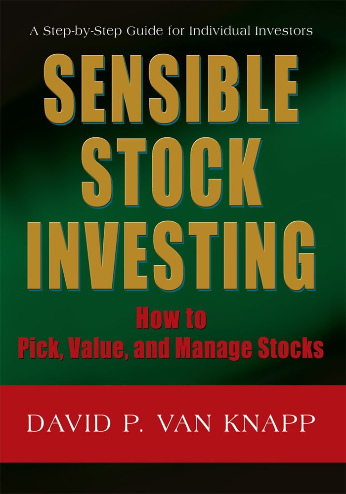 SENSIBLE STOCK INVESTING By: DVK Group Inc