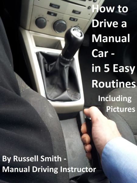 How to Drive a Stick Shift -Manual Car in 5 Easy Routines Including Pictures By: Russell Smith