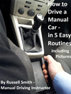 How To Drive A Stick Shift -Manual Car In 5 Easy Routines Including Pictures