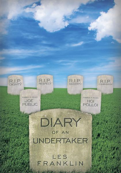 Diary of an Undertaker By: Les Franklin