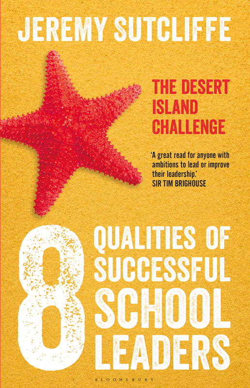 8 Qualities of Successful School Leaders The desert island challenge