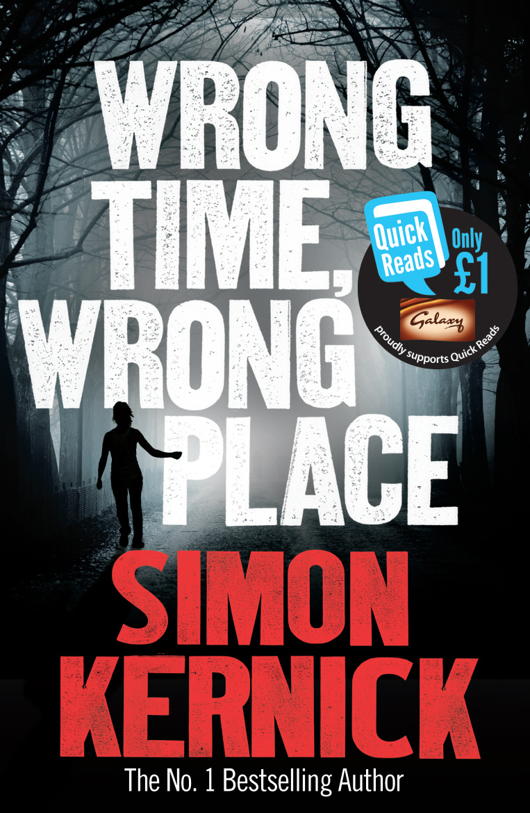 Wrong Time, Wrong Place By: Simon Kernick