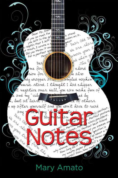 Guitar Notes By: Mary Amato