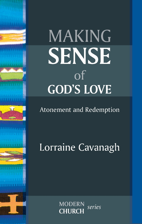 Making Sense of God's Love By: Lorraine Cavanagh