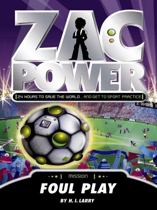 Zac Power: Foul Play By: H. I. Larry